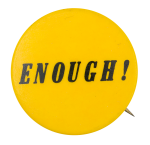 Enough Yellow Cause Button Museum