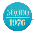 50,000 ALA Members in 1976 Cause Button Museum