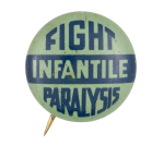 Fight Infantile Paralysis Cause Button Museum