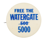 Free the Watergate 5000 Cause Button Museum
