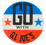 Go With G.I. Joe's Advertising Button Museum
