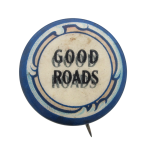 Good Roads Movement Cause Button Museum