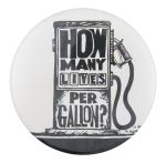 How Many Lives Per Gallon Cause Button Museum