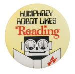 Humphrey Robot Likes Reading  Cause Button Museum