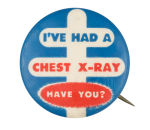 I Had a Chest X-Ray Club Button Museum