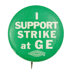 I Support Strike at GE Cause Button Museum