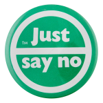 Just Say No Cause Button Museum