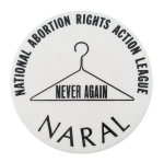 NARAL Never Again Cause Button Museum