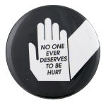 No One Deserves to be Hurt Cause Button Museum