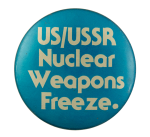Nuclear Weapons Freeze Cause Button Museum