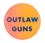 Outlaw Guns Cause Button Museum