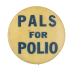 Pals for Polio Cause Button Museum