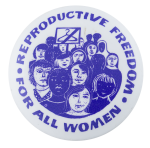 Reproductive Freedom Cause Button Museum