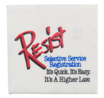 Resist Selective Service Cause Button Museum