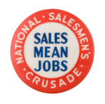 Sales Mean Jobs Cause Button Museum