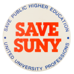 Save SUNY Cause Button Museum