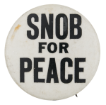 Snob for Peace Cause Button Museum