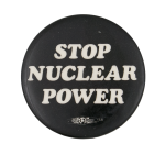 Stop Nuclear Power Cause Button Museum