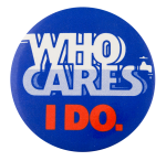 Who Cares I Do Cause Button Museum