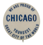 Chicago Youngest Great City Chicago Button Museum