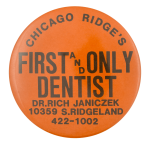 First And Only Dentist Orange Chicago Button Museum