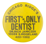 First And Only Dentist Yellow Chicago Button Museum