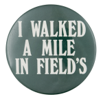 Walked A Mile In Field's Chicago Button Museum