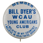 Bill Dyers WCAU Young Americans Club Club Button Museum