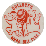 Bullock's Whoa Bill Club Monkey and Pig Club Button Museum