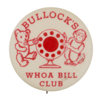 Bullock's Whoa Bill Club Club Button Museum