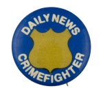 Daily News Crimefighter Club Button Museum