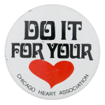 Do It For Your Heart Chicago Button Museum