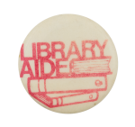 Library Aide Club Button Museum
