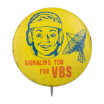 Signaling You For VBS Advertising Button Museum