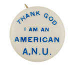 Thank God I Am An American Club Button Museum