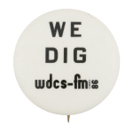 We Did WDCS-FM Club Button Museum