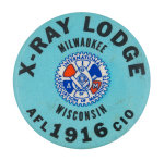 X-Ray Lodge 1916 Club Button Museum
