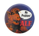 No Problem Alf Entertainment Button Museum