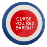 Curse You Red Baron Entertainment Button Museum