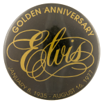 Golden Anniversary Elvis Events Button Museum