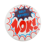 Holy Ravioli  Entertainment Button Museum