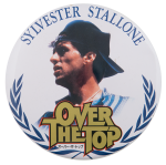 Sylvester Stallone Over the Top Entertainment Button Museum