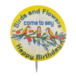 Birds And Flowers Come To Say Happy Birthday Event Button Museum