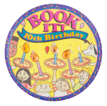 Book It 10th Birthday Event Button Museum