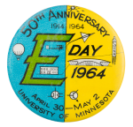 E Day 1964 50th Anniversary Event Button Museum