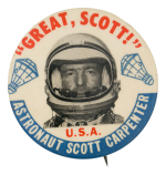 Astronaut Scott Carpenter Great Scott Events Button Museum