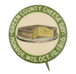Green County Cheese Day Event Button Museum