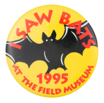 I Saw Bats Event Button Museum