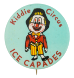 Kiddie Circus Ice Capades Event Button Museum