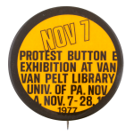 November 7 Protest Cause Button Museum